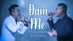 Tải nhạc hình hot Đam Mê (Liveshow Vũ Duy Khánh 2019) trực tuyến