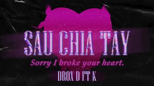 Xem MV Sau Chia Tay (Lyric Video) - K, Drox D