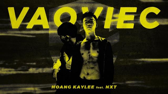 Ca nhạc Vào Việc (Lyric Video) - Hoàng KayLee, NxT