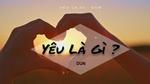 Xem video nhạc Yêu Là Gì? (Lyricc Video)