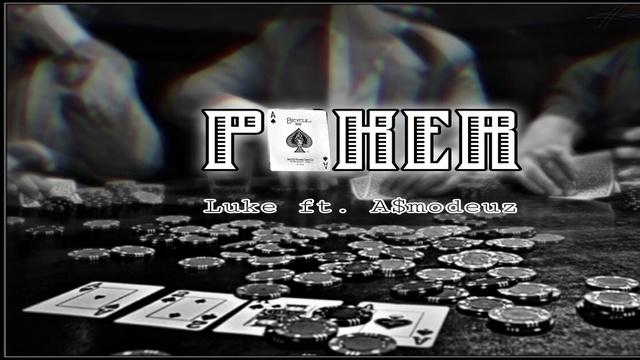 Ca nhạc Poker (Lyric Video) - Luke, A$modeuz