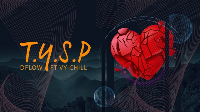 T.Y.S.P (Lyric Video) - Dflow, VY.Chill