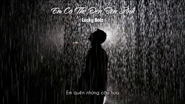 Em Có Thể Đến Bên Anh (Lyric Video) - Lucky Boiz