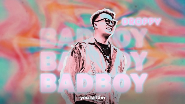 Ca nhạc Badboy (Lyric Video) - Droppy
