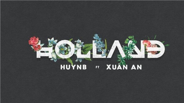 Tải nhạc HOLLAND (Lyric Video) - HuynB, Xuân An