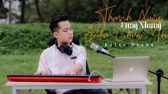 Xem MV Thanh Xuân Cùng Những Điều Chưa Nói - Kalee Hoàng