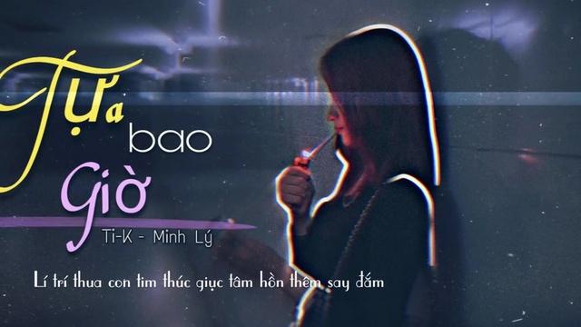 Ca nhạc Tựa Bao Giờ (Lyric Video) - Ti-K, Minh Lý