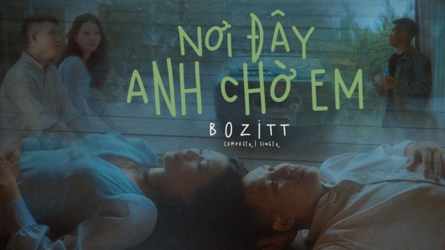 Xem MV Nơi Đây Anh Chờ Em - Bozitt | MV - Ca Nhạc Mp4
