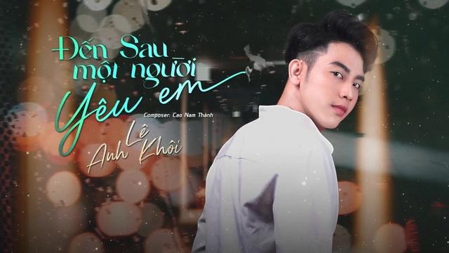 Xem MV Đến Sau Một Người Yêu Em (Lyric Video) - Lê Anh Khôi
