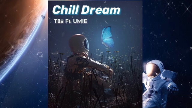 MV Chill Dream (Lyric Video) - Tbii, UMIE