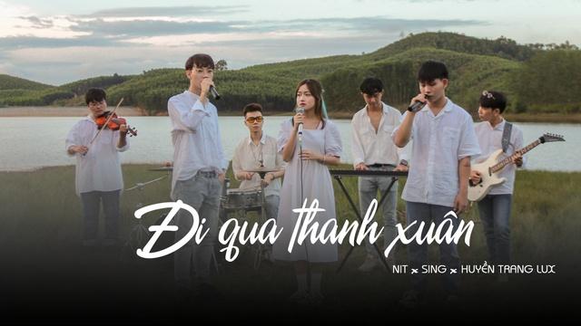 Xem MV Đi Qua Thanh Xuân - NIT, Sing, Huyền Trang Lux   MV - Ca Nhạc Mp4