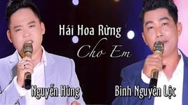 Tải Nhạc Hái Hoa Rừng Cho Em - Nguyễn Hùng