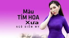 Tải Nhạc Màu Tím Hoa Xưa - Ngô Diễm My