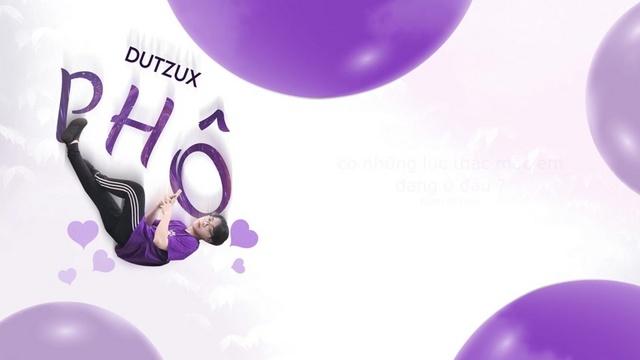 MV Phô (Lyric Video) - DUTZUX