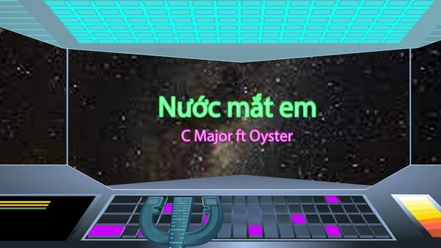 Nước Mắt Em (Lyric Video) - C Major, Oyster