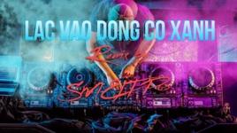 Tải Nhạc Lạc Vào Đồng Cỏ Xanh (Remix) (Lyric Video) - SMELTP 03