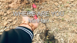 Tải Nhạc Where Are You (Lyric Video) - Min Hari