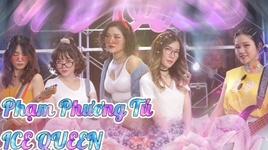 Tải Nhạc Ice Queen - Phạm Phương Tú