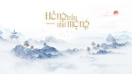 Tải Nhạc Hồng Trần Như Mộng (Lyric Video) - Đam San