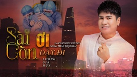 Tải Nhạc Sài Gòn Ơi Dậy Đi - Lương Gia Huy