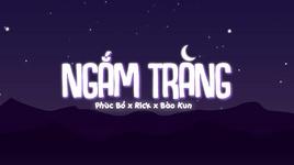 Tải Nhạc Ngắm Trăng (Lyric Video) - Phúc Bồ