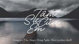 Tải Nhạc Tâm Sự Của Em (Lyric Video) - Trung Nghĩa