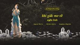 Tải Nhạc Khi Giấc Mơ Về (Lyric Video) - Uyên Linh