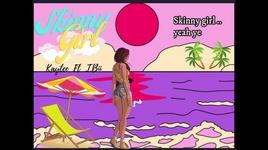 Tải Nhạc Skinny Girl (Lyric Video) - KayTee