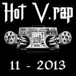 Nghe và tải nhạc Mp3 Tuyển Tập Nhạc Hot V-Rap NhacCuaTui (11/2013) nhanh nhất về điện thoại