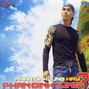 Download nhạc hay Phan Đình Tùng Hay Phan Đinh Tùng (Vol. 4) Mp3 miễn phí