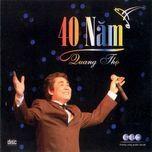Tải nhạc hot 40 Năm Quang Thọ online