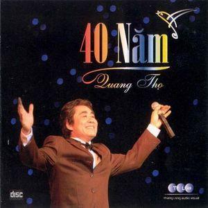 Nghe nhạc 40 Năm Quang Thọ (2007) - Quang Thọ (NSND)