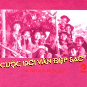 Nghe và tải nhạc Mp3 Cuộc Đời Vẫn Đẹp Sao Vol. 2 online