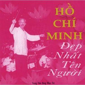 Download nhạc hay Hồ Chí Minh Đẹp Nhất Tên Người trực tuyến