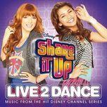 Download nhạc Shake It Up: Live 2 Dance (OST 2012) Mp3 miễn phí về điện thoại