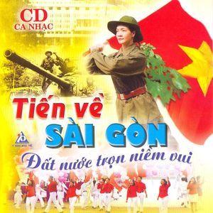 Nghe nhạc hay Tiến Về Sài Gòn - Đất Nước Trọn Niềm Vui Mp3 nhanh nhất