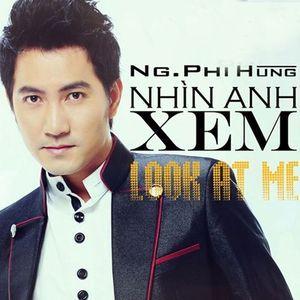 Tải nhạc Nhìn Anh Xem - Nguyễn Phi Hùng
