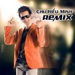 Tải nhạc hay Chu Hiểu Minh (Chu Bin) Remix 2012 Mp3 chất lượng cao
