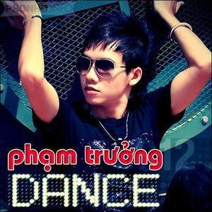 Tải nhạc Mp3 Phạm Trưởng Dance (2012) chất lượng cao
