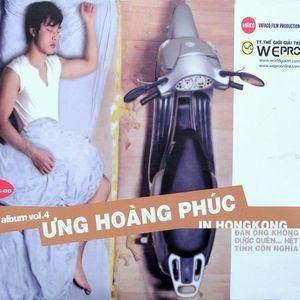 Download nhạc hot Ưng Hoàng Phúc In HongKong (Vol 4) trực tuyến
