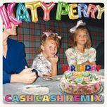 Tải nhạc Birthday (Cash Cash Remix) (Single) hot nhất về điện thoại