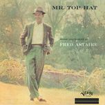Nghe và tải nhạc hay Mr. Top Hat hot nhất