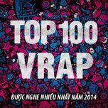 Tải nhạc Mp3 Top 100 Ca Khúc V-RAP Nghe Nhiều Nhất NhacCuaTui Năm 2014