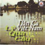 Tải nhạc Zing Dân Ca Việt Nam - Lý Qua Cầu miễn phí về máy