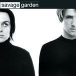 Nghe và tải nhạc hay Savage Garden Mp3 về máy