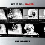 Nghe nhạc Let It Be... Naked (iTunes Version) hot nhất