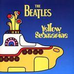 Nghe và tải nhạc hot Yellow Submarine Songtrack Mp3 miễn phí về máy