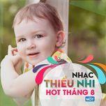 Nghe và tải nhạc Mp3 Nhạc Thiếu Nhi Hot Tháng 8/2015 chất lượng cao