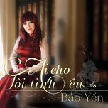 Download nhạc Ai Cho Tôi Tình Yêu online miễn phí
