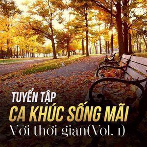 Download nhạc Mp3 Tuyển Tập Ca Khúc Sống Mãi Với Thời Gian (Vol.1) miễn phí về điện thoại